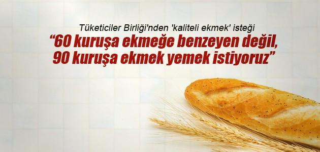 Tüketiciler Birliği'nden 'kaliteli ekmek' isteği