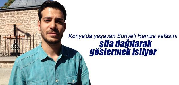 Konya'da yaşayan Suriyeli Hamza vefasını şifa dağıtarak göstermek istiyor