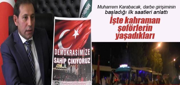 Muharrem Karabacak, darbe girişiminin başladığı ilk saatleri anlattı