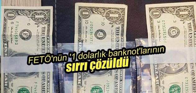 FETÖ'nün '1 dolarlık banknot'larının sırrı çözüldü