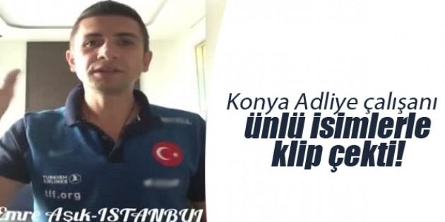 Konya Adliye çalışanı ünlü isimlerle klip çekti!