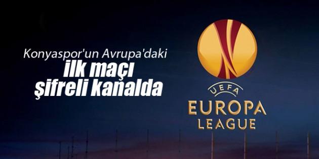 Konyaspor'un Avrupa'daki ilk maçı şifreli kanalda