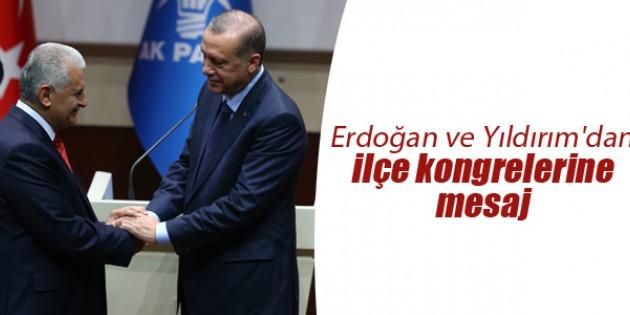 Erdoğan ve Yıldırım'dan ilçe kongrelerine mesaj