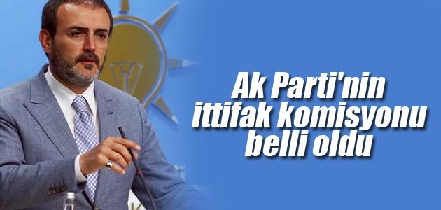 Ak Parti'nin ittifak komisyonu belli oldu