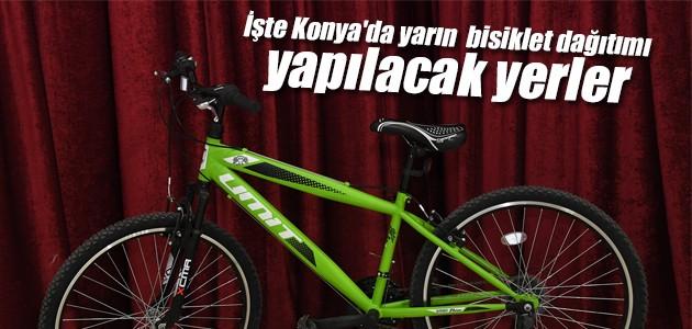 İşte Konya'da yarın  bisiklet dağıtımı yapılacak yerler