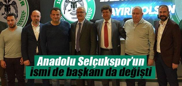 Anadolu Selçukspor'un ismi de başkanı da değişti