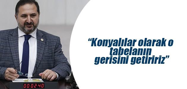 Hacı Ahmet Özdemir: Konyalılar olarak o tabelanın gerisini getiririz