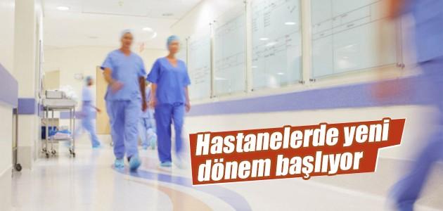 Hastanelerde yeni dönem! Bakanlık harekete geçti