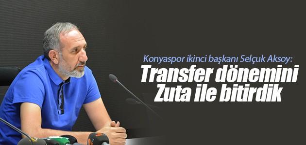 Konyaspor ikinci başkanı Selçuk Aksoy: Transfer dönemini Zuta ile bitirdik