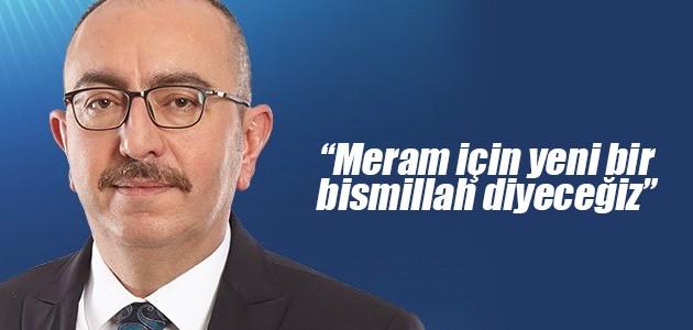 Mustafa Kavuş: Meram için yeni bir bismillah diyeceğiz