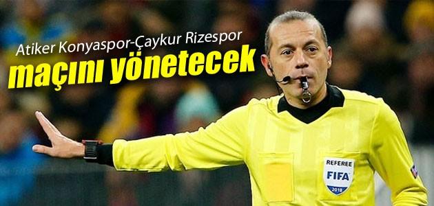 Atiker Konyaspor-Çaykur Rizespor maçını Cüneyt Çakır yönetecek