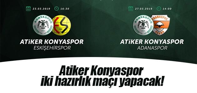 Atiker Konyaspor iki hazırlık maçı yapacak!
