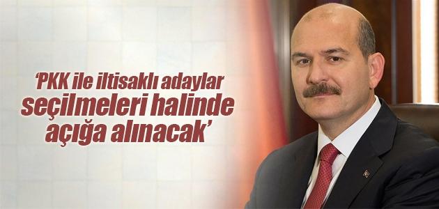 İçişleri Bakanı Soylu: PKK ile iltisaklı adaylar seçilmeleri halinde açığa alınacak