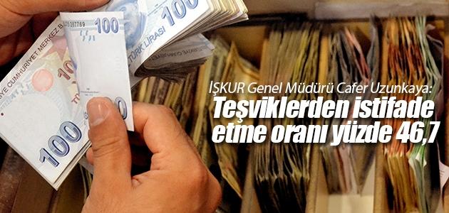 İŞKUR Genel Müdürü Cafer Uzunkaya: Teşviklerden istifade etme oranı yüzde 46,7