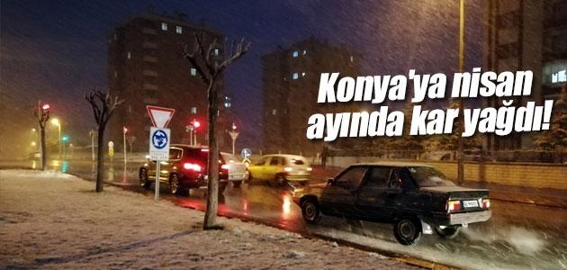 Konya'ya nisan ayında kar yağdı!