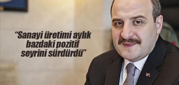 Bakan Varank: Sanayi üretimi aylık bazdaki pozitif seyrini sürdürdü