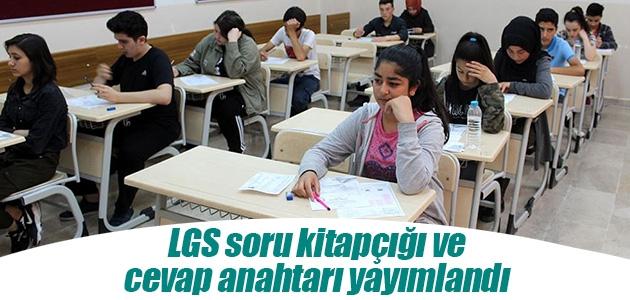 LGS soru kitapçığı ve cevap anahtarı yayımlandı