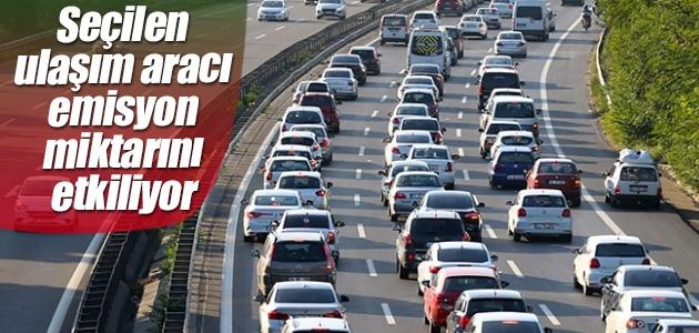 Seçilen ulaşım aracı emisyon miktarını etkiliyor