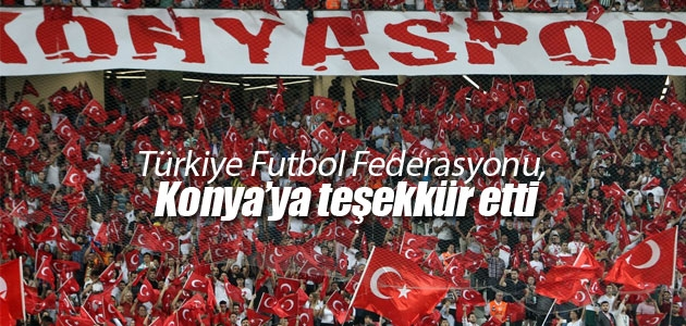 Türkiye Futbol Federasyonu, Konya halkına teşekkür etti