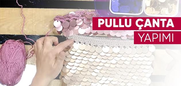 Pullu çanta yapımı