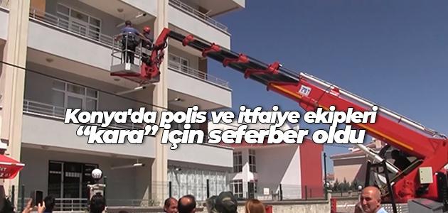 """Konya'da polis ve itfaiye ekipleri """"kara"""" için seferber oldu"""