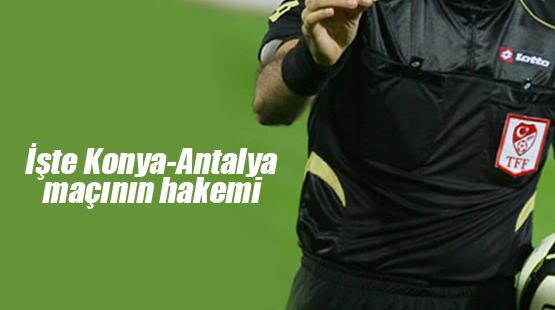 İşte Konya-Antalya maçının hakemi