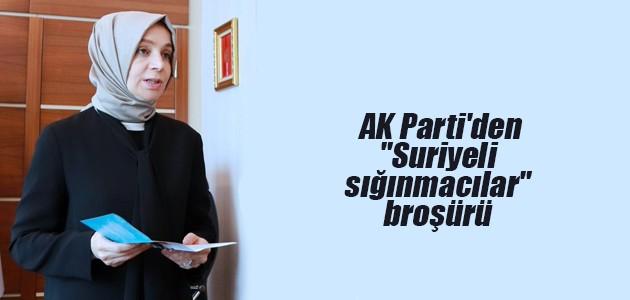"""AK Parti'den """"Suriyeli sığınmacılar"""" broşürü"""