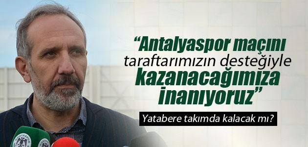 Aksoy: Antalyaspor maçını taraftarımızın desteğiyle kazanacağımıza inanıyoruz