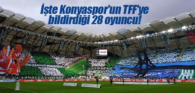 İşte Konyaspor'un TFF'ye bildirdiği 28 oyuncu!