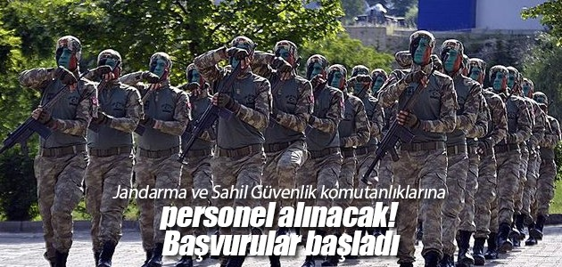 Jandarma ve Sahil Güvenlik komutanlıklarına personel alınacak! Başvurular başladı