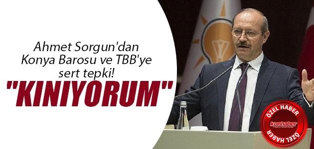 Ahmet Sorgun'dan Konya Barosu ve TBB'ye sert tepki! ''KINIYORUM''