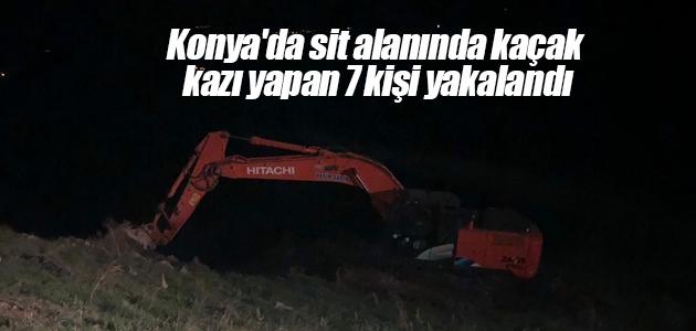 Konya'da sit alanında kaçak kazı yapan 7 kişi yakalandı