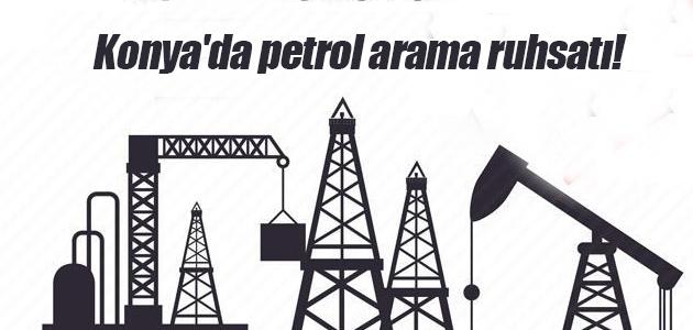 Konya'da petrol arama ruhsatı!