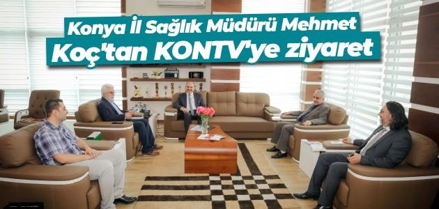 Konya İl Sağlık Müdürü Mehmet Koç'tan KONTV'ye ziyaret