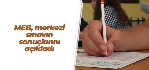 MEB, merkezi sınavın sonuçlarını açıkladı