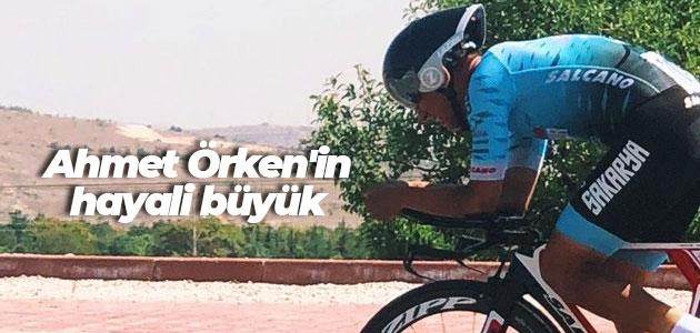 Ahmet Örken'in hayali büyük