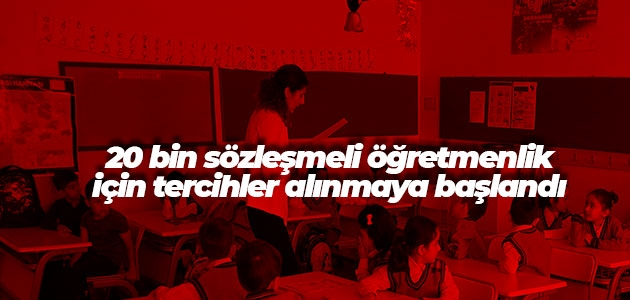 20 bin sözleşmeli öğretmenlik için tercihler alınmaya başlandı