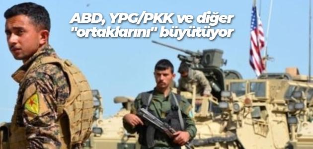 """ABD, YPG/PKK ve diğer """"ortaklarını"""" büyütüyor"""