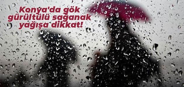 Konya'da gök gürültülü sağanak yağışa dikkat!