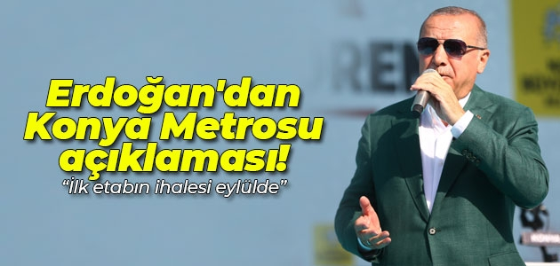 """Erdoğan'dan Konya'da metro açıklaması! """"İlk etabın ihalesi eylülde"""""""