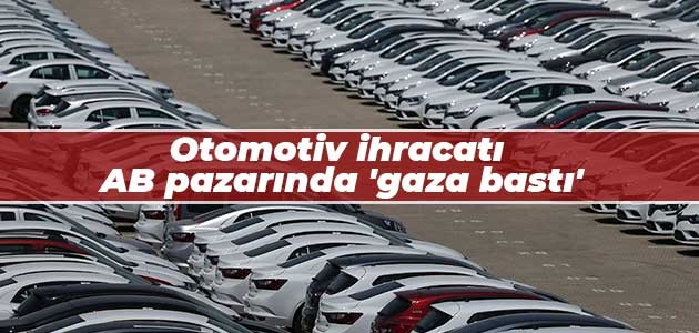 Otomotiv ihracatı AB pazarında 'gaza bastı'
