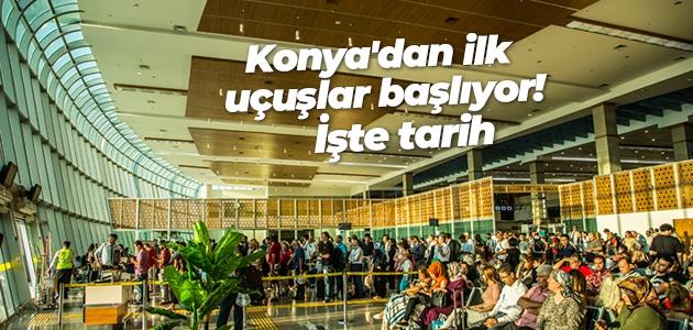 Konya'dan ilk uçuşlar 4 Haziran Perşembe günü yapılacak!