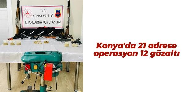 Konya'da 21 adrese operasyon 12 gözaltı
