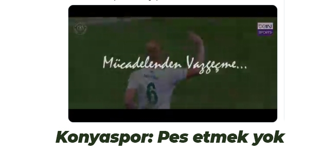 Konyaspor: Pes etmek yok