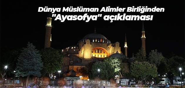 """Dünya Müslüman Alimler Birliğinden """"Ayasofya"""" açıklaması"""