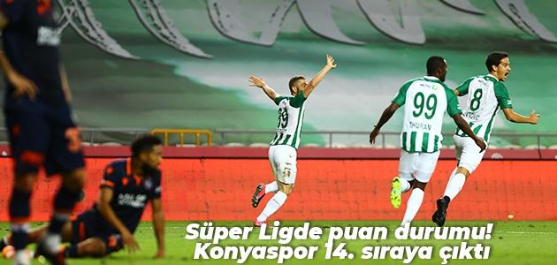 Süper Ligde puan durumu! Konyaspor 14. sıraya çıktı