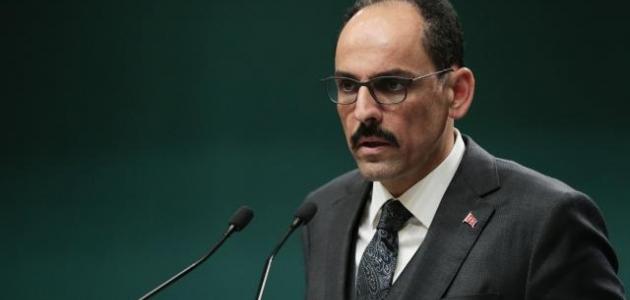Cumhurbaşkanlığı Sözcüsü Kalın, Gazze'ye düzenlenen saldırıyı kınadı