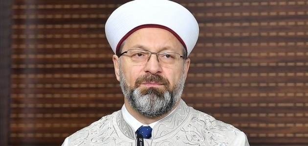Diyanet İşleri Başkanı Erbaş: İslamofobi, içinde ırkçılık barındıran bir İslam düşmanlığıdır