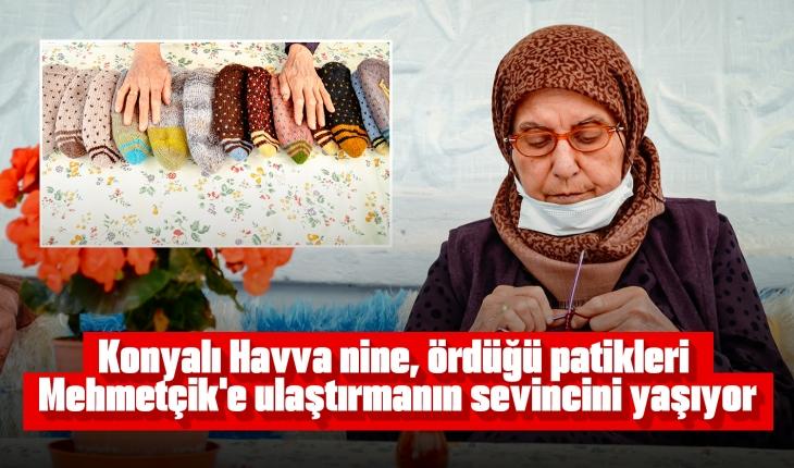 Konyalı Havva nine, ördüğü patikleri Mehmetçik'e ulaştırmanın sevincini yaşıyor