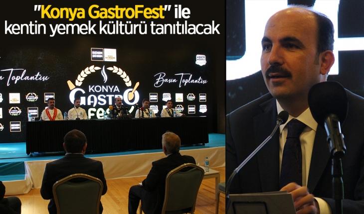 """""""Konya GastroFest"""" ile kentin yemek kültürü tanıtılacak"""